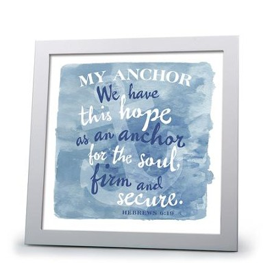 My Anchor, We Have This Hope As An Anchor For the Soul Plaque  -