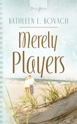 Merely Players - eBook  -     By: Kathleen E. Kovach