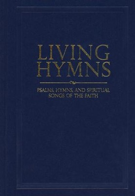 Living Hymns: Psalms, Hymns, and Spiritual Songs of the Faith, Navy  -     By: Alfred B. Smith