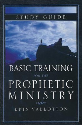 Basic Training for the Prophetic Ministry Study Guide  -     By: Kris Vallotton