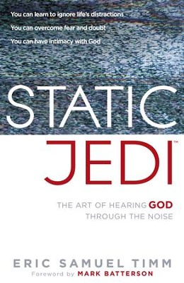 Static Jedi: The art of hearing the quiet whisper of God - eBook  -     By: Eric Timm