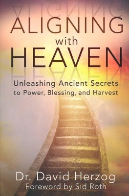 Aligning with Heaven: Unleashing Ancient Secrets     -     By: David Herzog