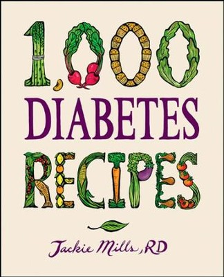 1,000 Diabetes Recipes  -     By: Jackie Mills