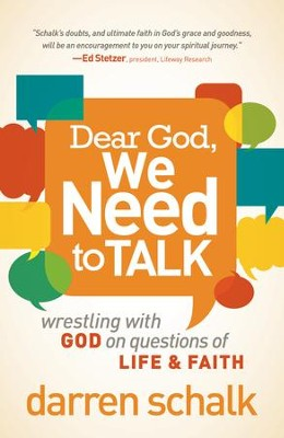 Dear God, We Need to Talk: Wrestling With God on Questions of Life and Faith - eBook  -     By: Darren Schalk