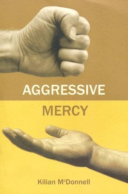 Aggressive Mercy  -     By: Kilian McDonnell