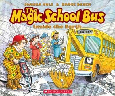 The Magic School Bus: Inside the Earth  -     By: Joanna Cole     Illustrated By: Bruce Degen