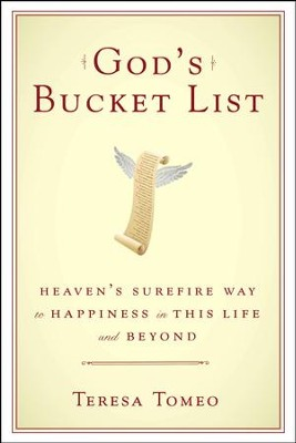 God's Bucket List: Heaven's Sure Fire Way to Happiness in this Life and Beyond - eBook  -     By: Teresa Tomeo