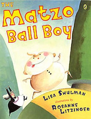 The Matzo Ball Boy  -     By: Lisa Shulman, Roseanne Litzinger