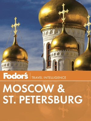 Fodor's Moscow & St. Petersburg - eBook  -     By: Fodor's