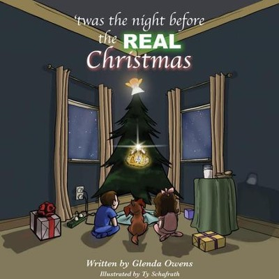 Twas the Night Before the Real Christmas  -     By: Glenda Owens     Illustrated By: Ty Schafrath