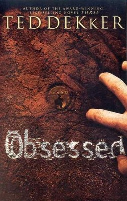 Obsessed  -     By: Ted Dekker