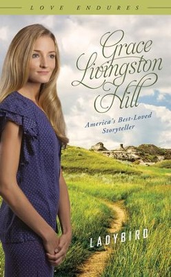 Ladybird - eBook  -     By: Grace Livingston Hill