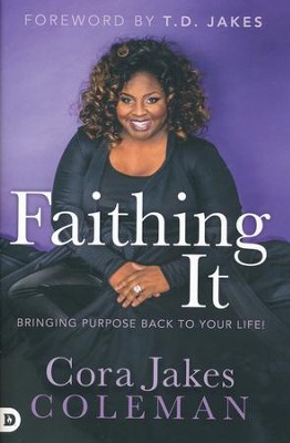 Faithing It  -     By: Cora Jakes-Coleman