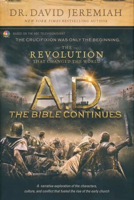 A.D. The Bible Continues: The Revolution that Changed the World, Hardcover  -     By: Dr. David Jeremiah