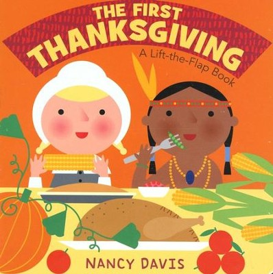 The First Thanksgiving: A Lift-the-Flap Book, Boardbook  -     By: Nancy Davis