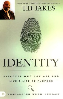 Identity: Discover Who You Are and Live a Life of Purpose  -     By: T.D. Jakes