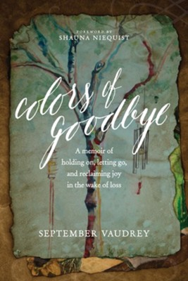 Colors of Goodbye  -     By: September Vaudrey