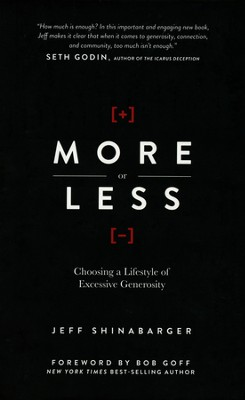 More or Less: Choosing a Lifestyle of Excessive Generosity - Slightly Imperfect  -     By: Jeff Shinabarger
