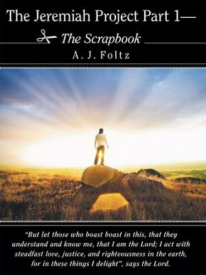 The Jeremiah Project Part 1 The Scrapbook - eBook  -     By: A.J. Foltz