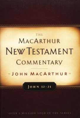 John 12-21: The MacArthur New Testament Commentary  -     By: John MacArthur