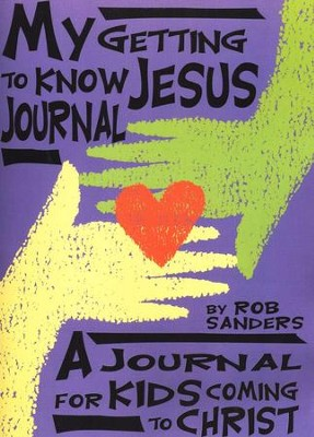 My Getting to Know Jesus Journal   -     By: Rob Sanders