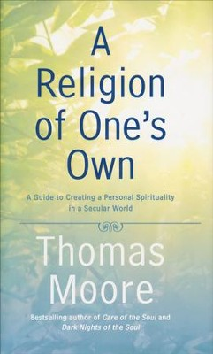 A Religion of One's Own  -     By: Thomas Moore