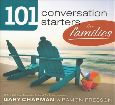 101 Conversation Starters for Families, 2012 Edition   -     By: Gary D. Chapman, Ramon L. Presson
