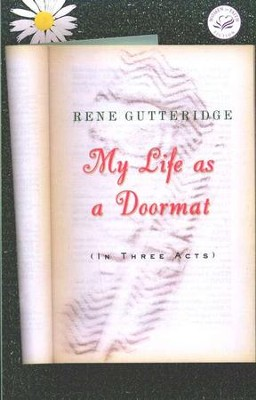 My Life As a Doormat, Women of Faith Series #12   -     By: Rene Gutteridge