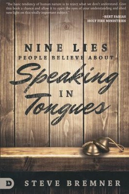 9 Lies People Believe About Speaking in Tongues  -     By: Steve Bremner