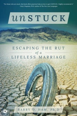Unstuck: Escaping the Rut of a Lifeless Marriage  -     By: Barry Ham