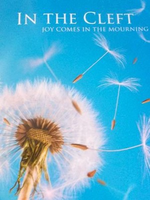 In the Cleft: Joy Comes in the Mourning  -     By: Dana Goodman