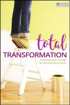 Total Transformation: Following God's Design for Spiritual Renovation  -     By: Carole Combs