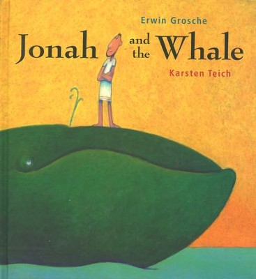 Jonah and the Whale  -     By: Erwin Grosche     Illustrated By: Karsten Teich