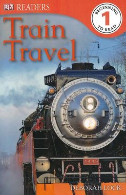 DK Readers, Level 1: Train Travel   -     By: Deborah Lock