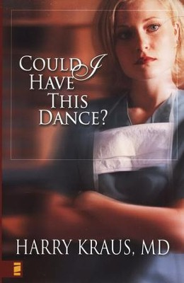Could I Have This Dance?, Claire McCall Series #1  -     By: Harry Kraus M.D.