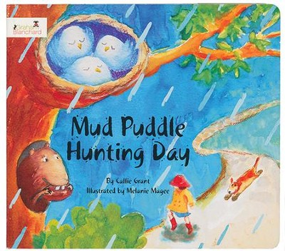 Mud Puddle Hunting Day  -     By: Callie Grant