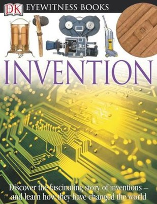 DK Eyewitness Books: Invention  -     By: Lionel Bender