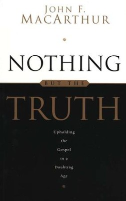 Nothing But The Truth   -     By: John MacArthur