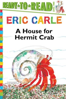 A House for Hermit Crab  -     By: Eric Carle     Illustrated By: Eric Carle