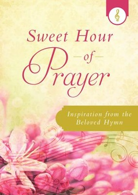 Sweet Hour of Prayer: Inspiration from the Beloved Hymn - eBook  -     By: Donna Maltese