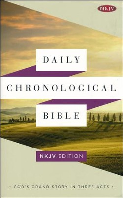 Daily Chronological Bible: NKJV Edition, Trade Paper  -