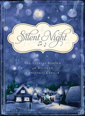 Silent Night: The Stories Behind 40 Beloved Christmas Carols - eBook  -