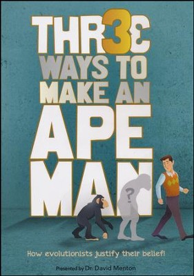 Three Ways to Make an Ape Man DVD   -     By: Dr. David Menton