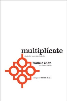 Multiplícate  (Multiply)  -     By: Francis Chan, Mark Beuving