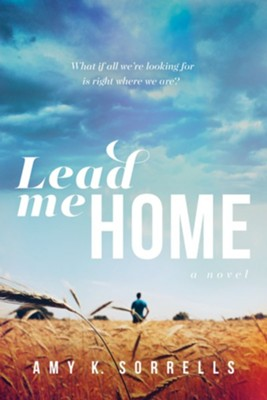 Lead Me Home  -     By: Amy K. Sorrells