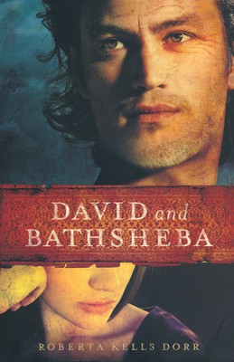 David and Bathsheba  -     By: Roberta Dorr