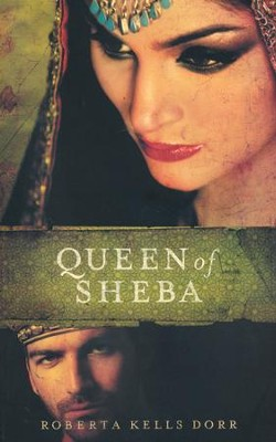 Queen of Sheba  -     By: Roberta Dorr