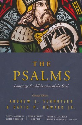 The Psalms: Language for All Seasons of the Soul  -     Edited By: Andrew J. Schmutzer, David Howard Jr.     By: Various Contributors