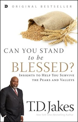 Can You Stand to be Blessed?: Insights to Help You Survive the Peaks and Valleys  -     By: T.D. Jakes