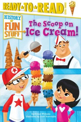 The Scoop on Ice Cream  -     By: Bonnie Williams     Illustrated By: Scott Burroughs